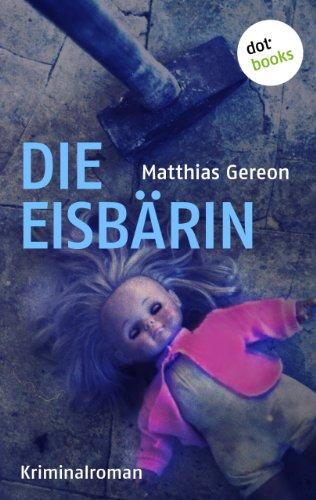 Buchseite und Rezensionen zu 'Die Eisbärin: Kriminalroman' von Matthias Gereon