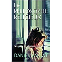 Le Philosophe religieux: Prophète des temps modernes (Lumière et Vie)