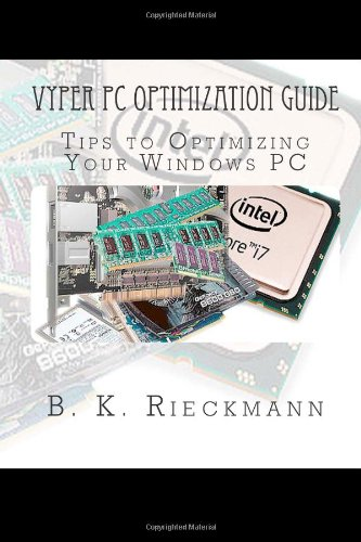 Vyper PC Optimization Guide: Tips For Optimizing Your Windows PC