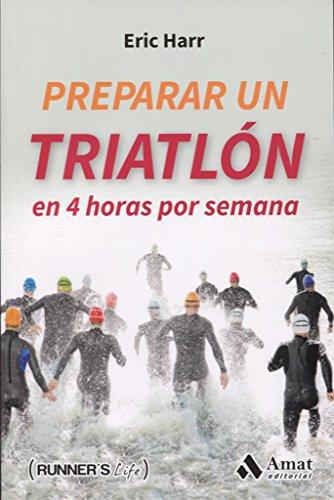 Preparar Un Triatlón En 4 Horas Por Semana (Runner's Life)