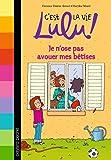 C'est la vie Lulu !, Tome 8 : Je n'ose pas avouer mes bêtises !