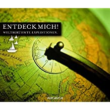 Entdeck mich!: Weltberühmte Expeditionen