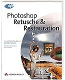 Photoshop - Retusche & Restauration - Aktuell zur Version CS2: Von US-Bestseller-Autorin Katrin Eismann - Mit Original-Bildmaterial zum Download (DPI Grafik)