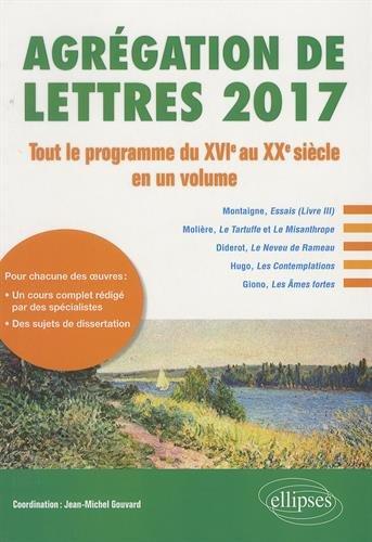 Agrégation de Lettres 2017 Tout le Programme du XVIe au XXe Siècle en un Volume