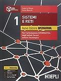 Sistemi e reti. Nuova edizione openschool. Per l'articolazione informatica degli Istituti Tecnici settore tecnologico: 1