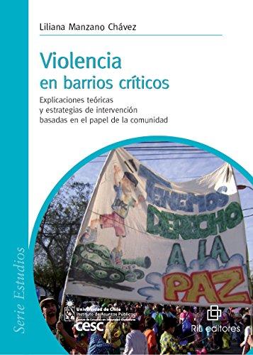 Violencia en los barrios críticos. Explicaciones teóricas y estrategias de intervención basadas en el papel de la comunidad