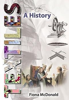 Textiles A History by [McDonald, Fiona]