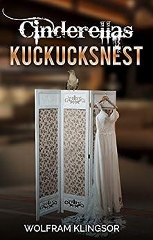 Cinderellas Kuckucksnest von [Klingsor, Wolfram]