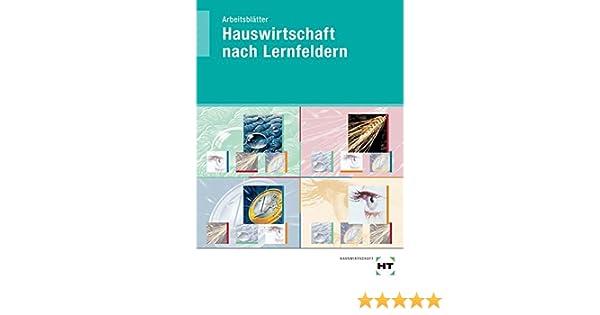 Hauswirtschaft nach Lernfeldern: Arbeitsblätter - Schülerausgabe ...