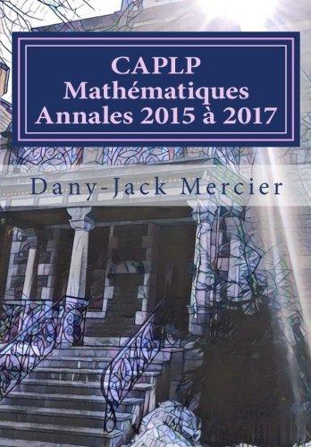 CAPLP mathématiques Annales 2015 à 2017