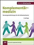 Komplementärmedizin für die Kitteltasche: Beratungsempfehlungen für die Selbstmedikation
