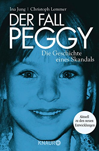 Der Fall Peggy: Die Geschichte eines Skandals