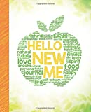 Hello New Me: A Daily Food and Exercise...
