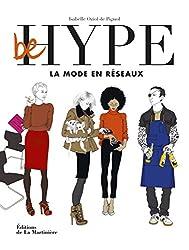 Be hype : La mode en réseaux