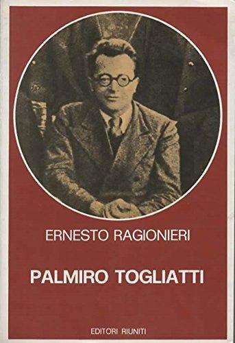 Palmiro Togliatti. Per una biografia politica e intellettuale.