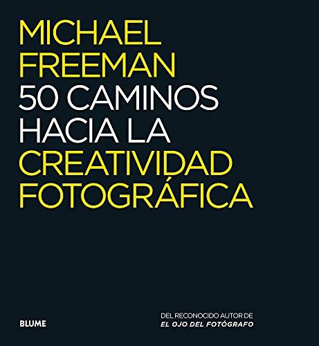 50 caminos hacia la creatividad fotográfica