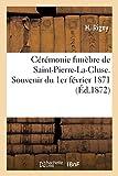 Cérémonie Funèbre de Saint-Pierre-La-Cluse. Souvenir Du 1er Février 1871 (Sciences Sociales)