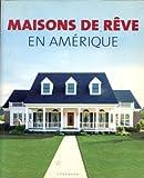 Telecharger Livres Maisons de reve en Amerique (PDF,EPUB,MOBI) gratuits en Francaise