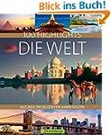 Highlights Die Welt: Die 100 Ziele, d...