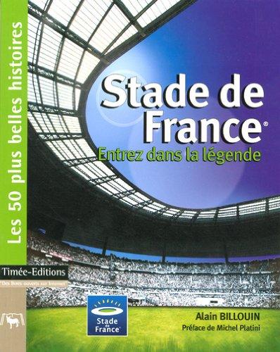 Stade de France : Entrez dans la légende