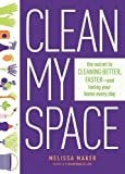 #8: Clean My Space: The Secret to Cleaning Better, Faster, and Loving Your Home Every Day