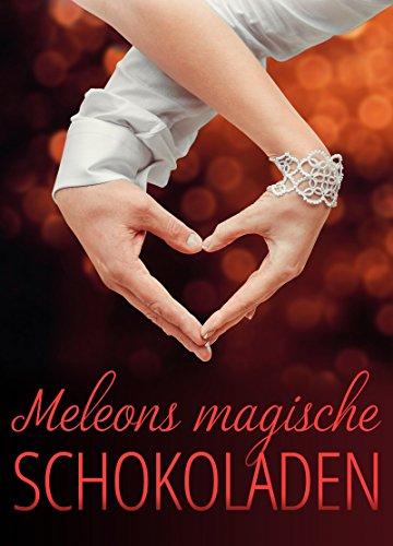 Meleons magische Schokoladen #1: Magische Wandler