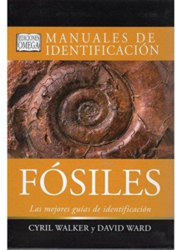 FOSILES. MANUAL DE IDENTIFICACION (GUIAS DEL NATURALISTA-FÓSILES) por C. Y WARD D.J. WALKER