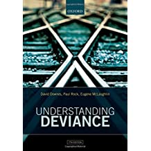 Understanding Deviance: A Guide to the Sociology of Crime and Rule-Breaking by David Downes (2016-05-24)