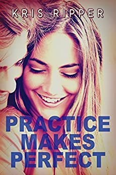Practice Makes Perfect (Scientific Method Universe) by [Ripper, Kris]