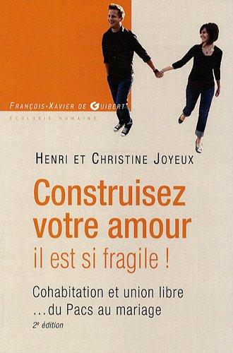 construisez-votre-amour-il-est-si-fragile-cohabitation-et-union-libre-du-pacs-au-mariage