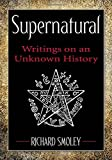 Supernatural: Writings on an Unknown History
