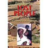Lost People: Magic and the Legacy of Slavery in Madagascar by David Graeber (2007-09-26)