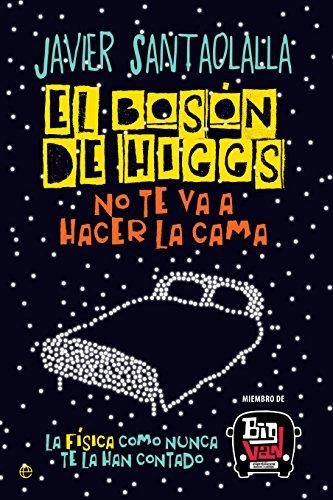 El bosón de Higgs no te va a hacer la cama (Fuera de colección)