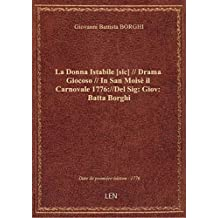 La Donna Istabile [sic] // Drama Giocoso // In San Moisè il Carnovale 1776://Del Sig: Giov: Batta Bo