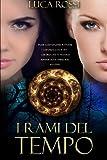 I Rami del Tempo (Italian Edition) by Luca Rossi (2014-03-21)