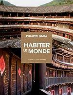 Habiter le monde de Philippe Simay
