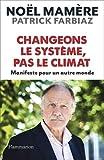 Changeons le syst??me, pas le climat : Manifeste pour un autre monde by No??l Mam??re (2015-09-02)