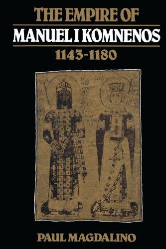 The Empire of Manuel I Komnenos, 1143 1180 por Paul Magdalino