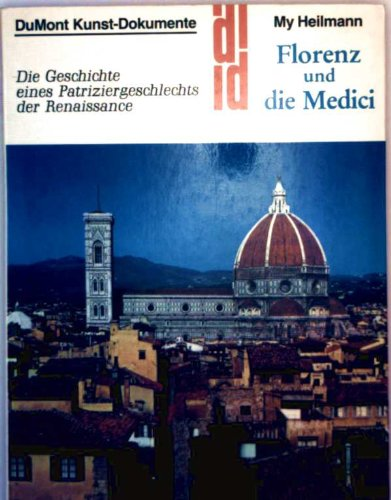 Florenz und die Medici. Kunst - Reiseführer. Die Geschichte der Patriziergeschlechts der Renaissance