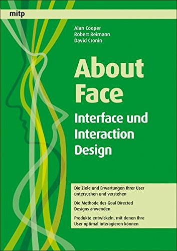 About Face: Interface und Interaction Design (mitp Business)
