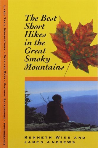 Best Short Hikes: Great Smoky Mountains by Kenneth Wise (1997-04-30)