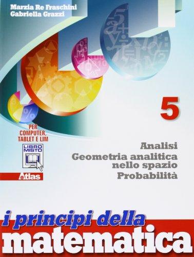I principi della matematica. Per la Scuola media. Con e-book. Con espansione online: 5