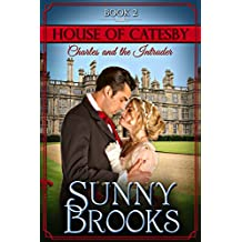 Charles and the Intruder: Clean Historical Regency Romance (House of Catesby Book 2) (English Edition)