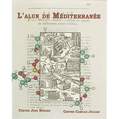 L'alun de Méditerranée (Collection du Centre Jean Bérard t. 23)