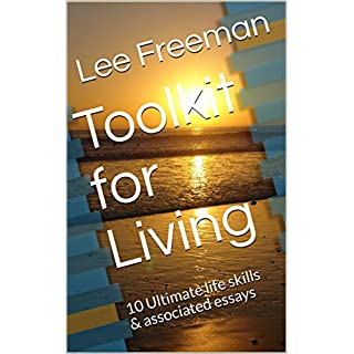 Toolkit for Living: 10 Ultimate life skills & associated essays