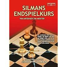 Silmans Endspielkurs: Vom Anfänger zum Meister
