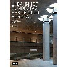 U-Bahnhof Bundestag Berlin 2016 | Europa: Kunst im öffentlichen Raum