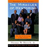 The Miracles of Mentoring: The Joy of Investing in the Future by Thomas Dortch (2000-05-16)