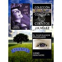Se me va + Colección Completa Cuentos + El Inspirador Mejorado: De 3 en 3 (Spanish Edition)
