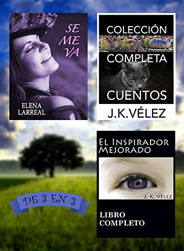 Se me va + Colección Completa Cuentos + El Inspirador Mejorado: De 3 en 3